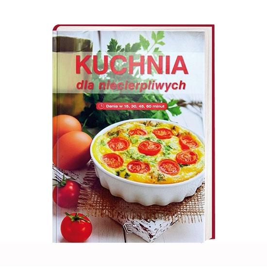 Kuchnia dla niecierpliwych : Książka