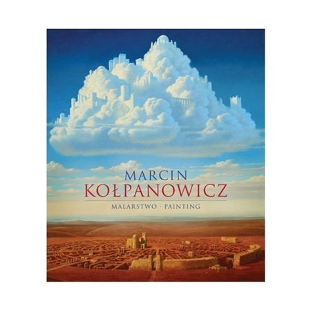 Marcin Kołpanowicz. Malarstwo. Painting Album