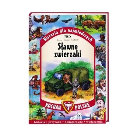Sławne zwierzaki. Seria: Kocham Polskę - Joanna Szarek, Jarosław Szarek : Książka