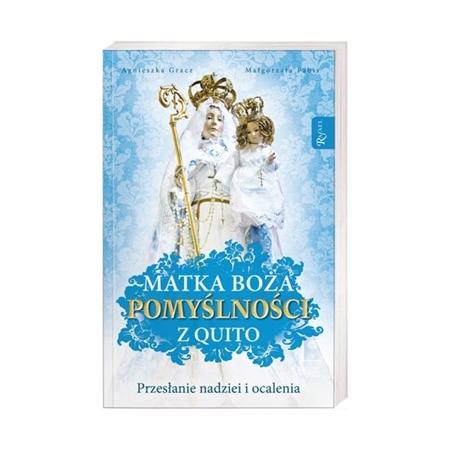 Matka Boża pomyślności z Quito - Agnieszka Gracz, Małgorzata Pabis : Książka
