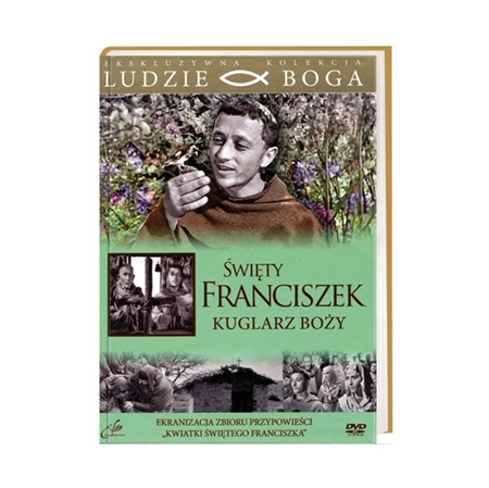 Święty Franciszek. Kuglarz Boży. Z filmem DVD : Seria Ludzie Boga