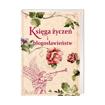 Księga życzeń i błogosławieństw : Książka