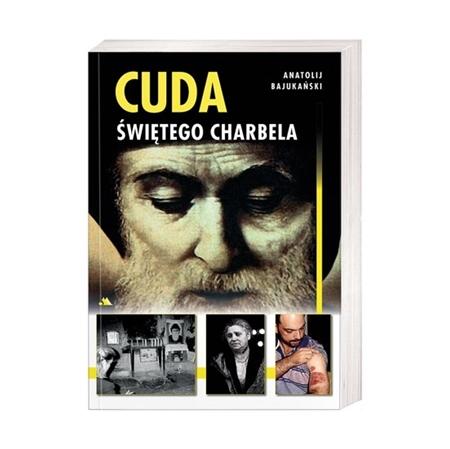 Cuda świętego Charbela - Anatolij Bajukański : Książka