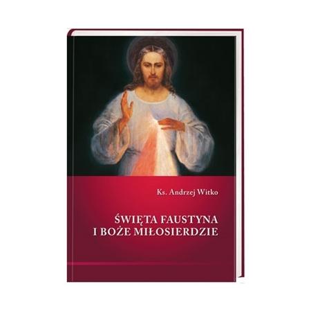 Święta Faustyna i Boże Miłosierdzie - ks. Andrzej Witko - okładka