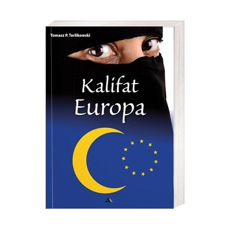 Kalifat Europa - Tomasz P. Terlikowski : Książka