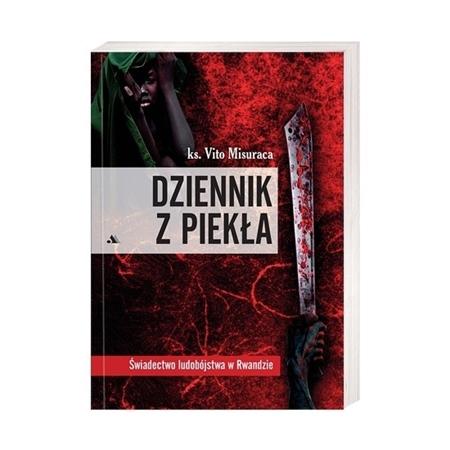 Dziennik z piekła. Świadectwo ludobójstwa w Rwandzie - ks. Vito Misuraca