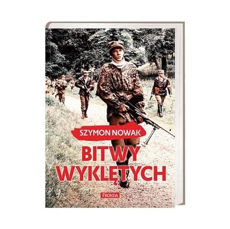 Bitwy wyklętych - Szymon Nowak : Książka