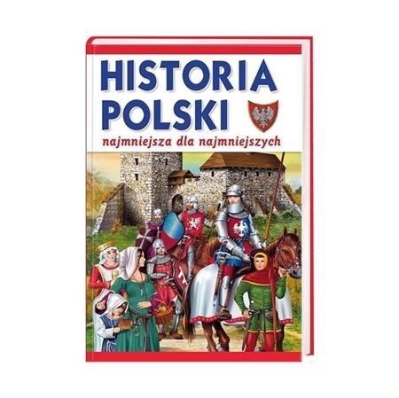 Historia Polski. Najmniejsza dla najmniejszych
