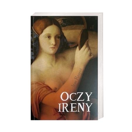 Oczy Ireny - Jean Raspail : Książka