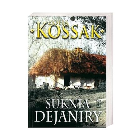 Suknia Dejaniry - Zofia Kossak : Książka
