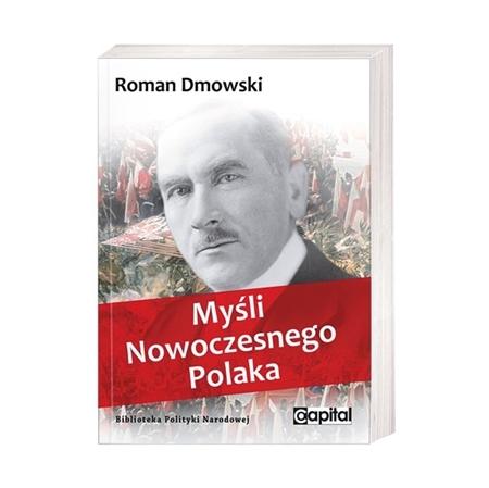 Myśli nowoczesnego Polaka - Roman Dmowski : Książka