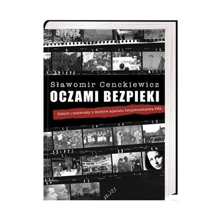 Oczami bezpieki - Sławomir Cenckiewicz : Książka