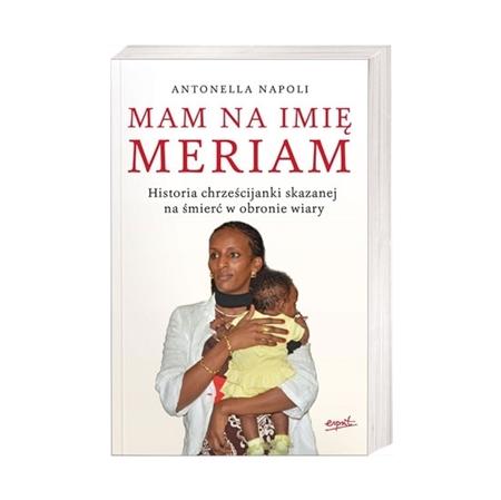 Mam na imię Meriam - Antoella Napoli : Książka