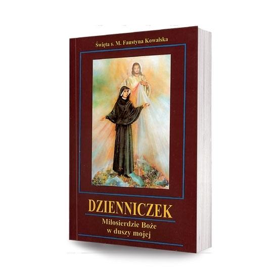 Dzienniczek siostry Faustyny Kowalskiej. Miłosierdzie Boże w duszy mojej : Książka w oprawie miękkiej