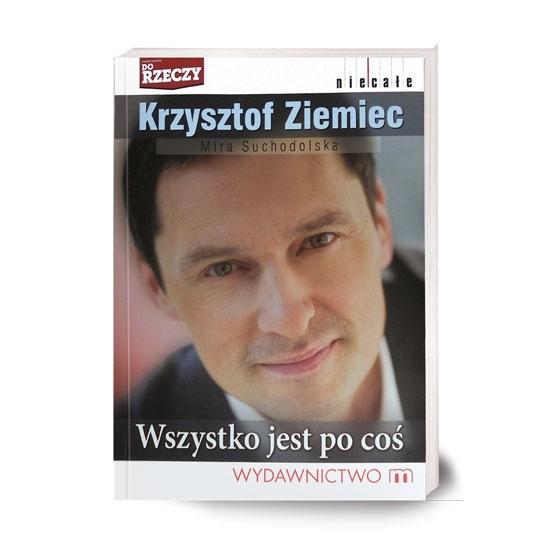 Wszystko jest po coś - Krzysztof Ziemiec Mira Suchodolska : Książka