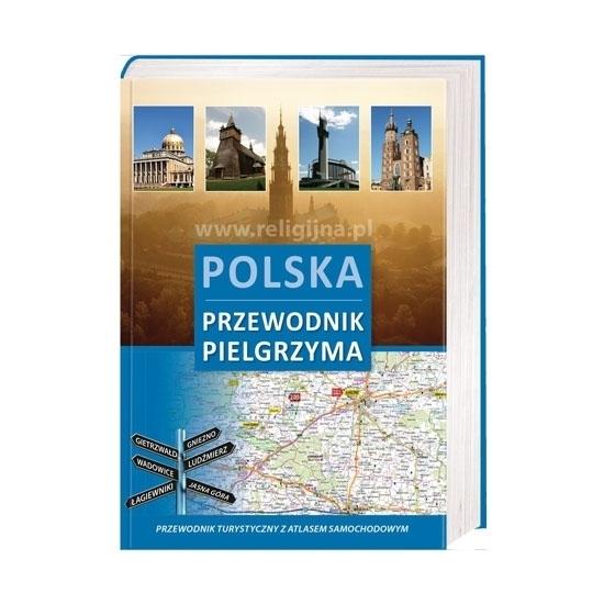 Polska. Przewodnik pielgrzyma z mapą samochodową Polski