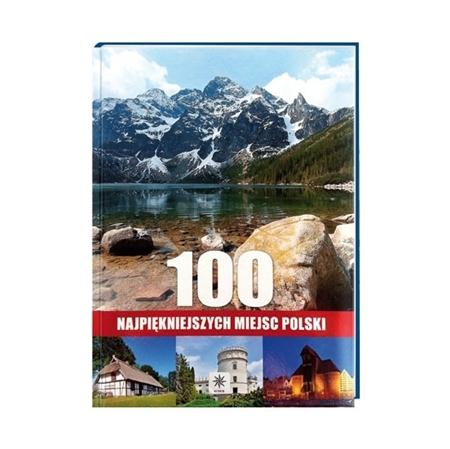 100 najpiękniejszych miejsc Polski : Album : Książka