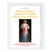 Wielka księga objawień i cudów Pana Jezusa w Polsce - Adam Andrzej Walczyk : Album : Książka