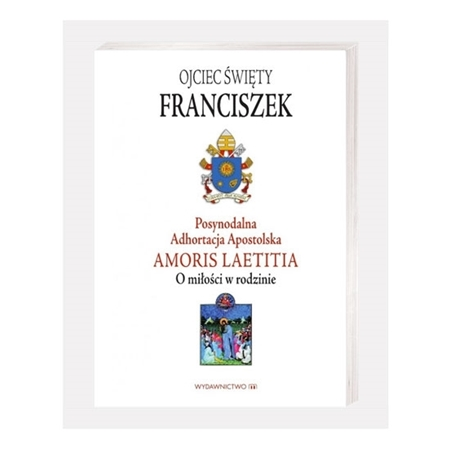 Amoris Laetitia. Posynodalna adhortacja apostolska O miłości w rodzinie - Papież Franciszek : Książka