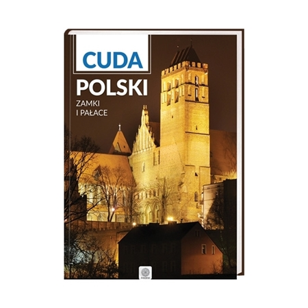 Cuda Polski. Zamki i pałace : Album