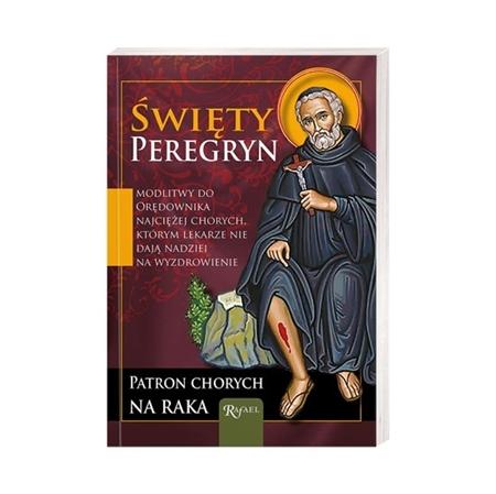 Święty Peregryn. Patron chorych na raka : Biografia i modlitwy