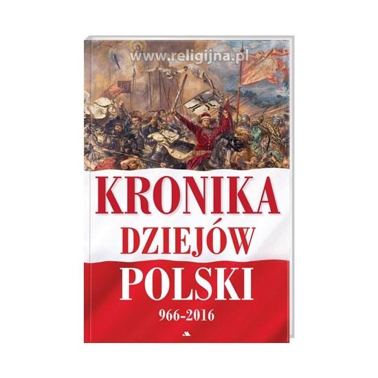 Kronika dziejów Polski 966-2016 - Jarosław Szarek : Książka