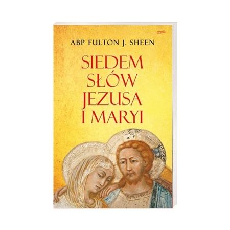 Siedem słów Jezusa i Maryi - Abp Fulton Sheen : Książka