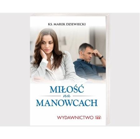 Miłość na manowcach  - ks. Marek Dziewiecki : Książka