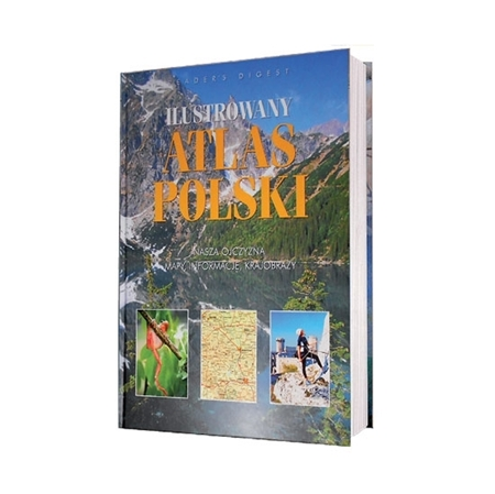 Ilustrowany Atlas Polski - Nasza ojczyzna, mapy, informacje, krajobrazy