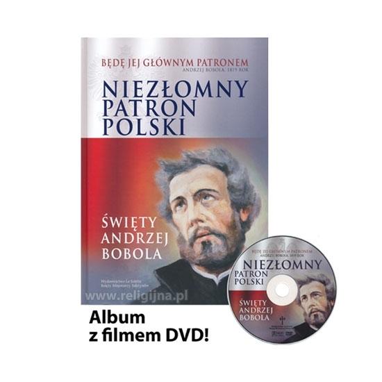 Święty Andrzej Bobola. Niezłomny Patron Polski. Album z filmem DVD : Książka : Multimedia