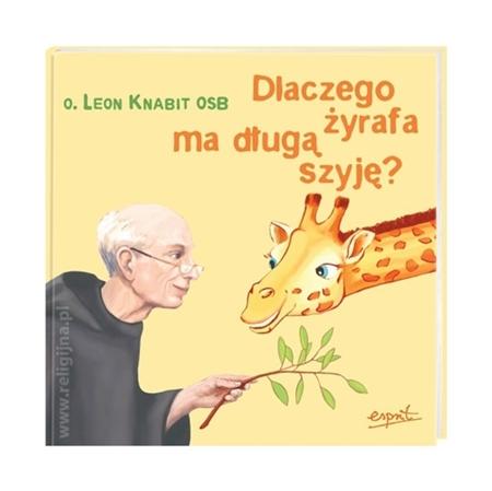 Dlaczego żyrafa ma długą szyję? - Knabit Leon OSB : Książka