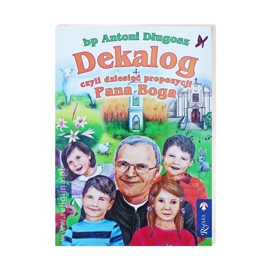 Dekalog, czyli dziesięć propozycji Pana Boga - bp Antoni Długosz : Książka