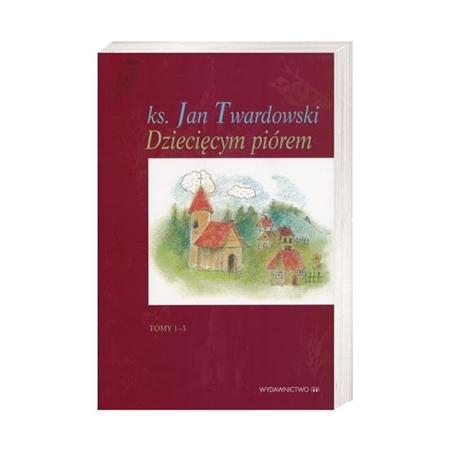 Dziecięcym piórem, t. 1-3 - ks. Jan Twardowski : Książka