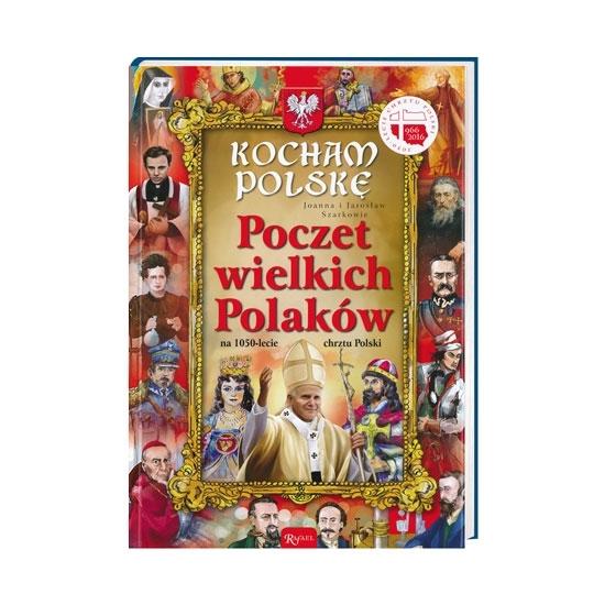 Poczet wielkich Polaków. Seria: Kocham Polskę - Joanna i Jarosław Szarkowie : Książka