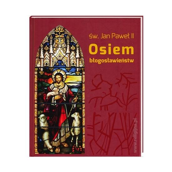 Osiem błogosławieństw - Św. Jan Paweł II : Książka : Album