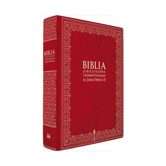 Biblia Jubileuszowa. Pismo Święte Starego i Nowego Testamentu z komentarzami św. Jana Pawła II - Wydanie ilustrowane : Książka
