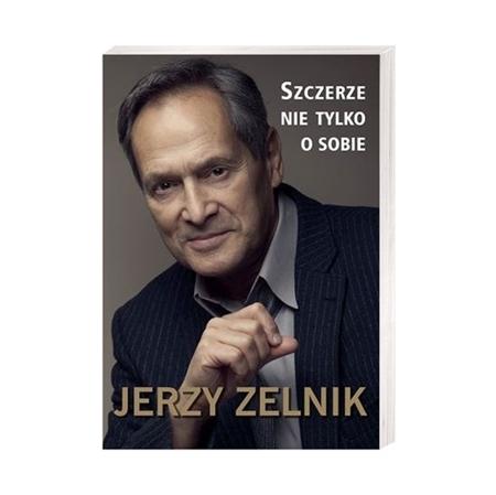 Szczerze nie tylko o sobie - Jerzy Zelnik : Książka