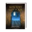 Kościoły gotyckie w Polsce. Album - Marek Walczak, Jerzy Andrzejewski : Książka