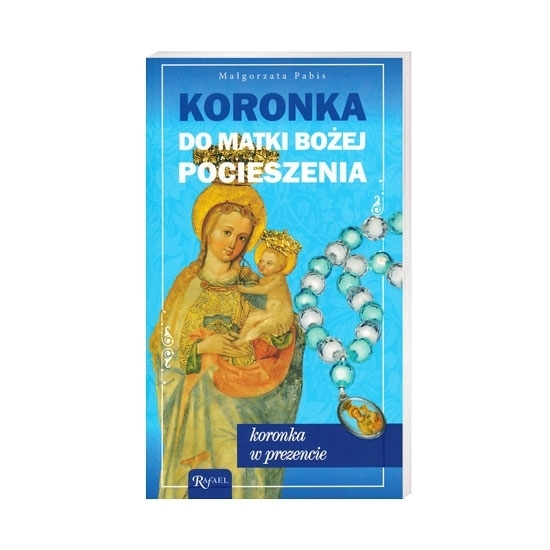 Koronka do Matki Bożej Pocieszenia - Małgorzata Pabis : Modlitewnik : Książka