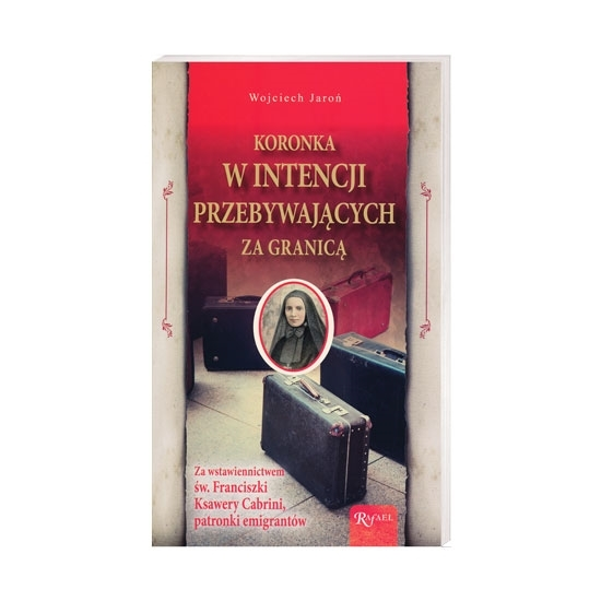 Koronka w intencji przebywających za granicą - Wojciech Jaroń : Modlitewnik : Książka