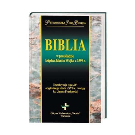 Biblia w przekładzie ks. Jakuba Wujka z 1599 r. : Książka