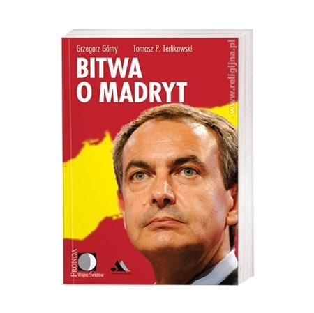 Bitwa o Madryt - Grzegorz Górny, Tomasz Terlikowski