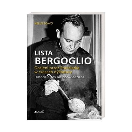 Lista Bergoglio. Ocaleni przez Franciszka w czasach dyktatury - Nello Scavio : Książka