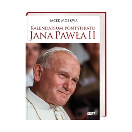 Kalendarium pontyfikatu Jana Pawła II - Jacek Moskwa : Książka
