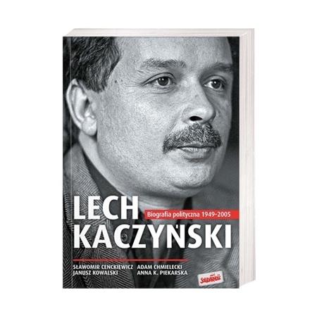 Lech Kaczyński. Biografia polityczna 1949-2005
