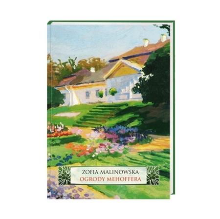 Ogrody Mehoffera - Zofia Malinowska : Książka