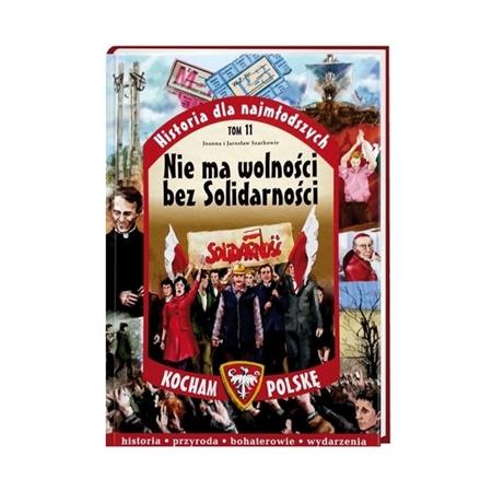 Nie ma wolności bez Solidarności. Seria: Kocham Polskę - Joanna Szarek, Jarosław Szarek : Książka