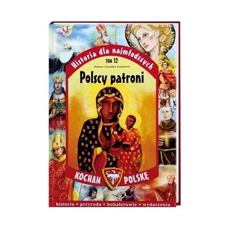 Polscy patroni. Seria: Kocham Polskę - Joanna Szarek, Jarosław Szarek : Książka