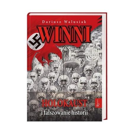 Winni. Holokaust i fałszowanie historii - Dariusz Walusiak : Książka