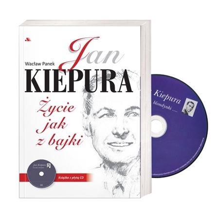 Jan Kiepura. Życie jak z bajki (książka z płytą CD) - Wacław Panek